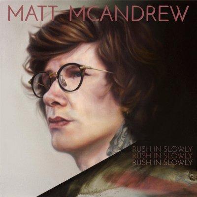 Album Matt McAndrew - Rush in slowly