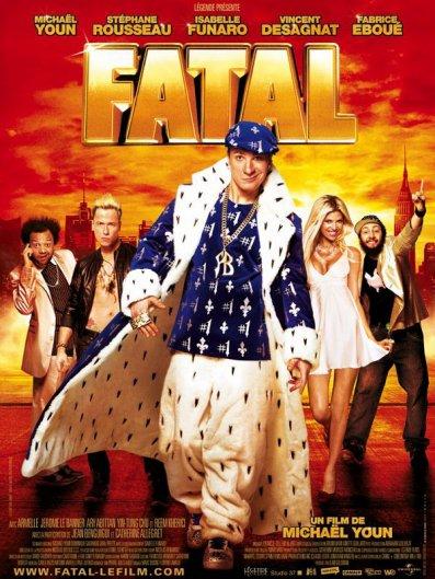Fatal le Film !!!!!!!!!!!!!!!!!!!!!!!!!!!!!!!!!!!!!!!!!!!!!