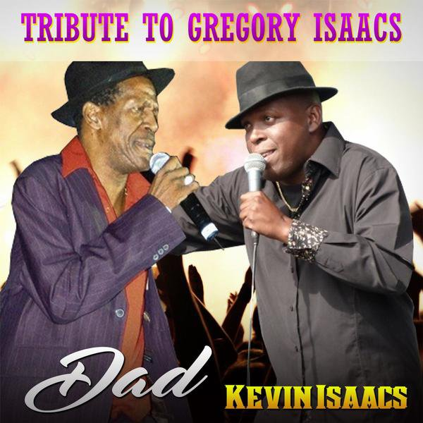 "KEVIN ISAACS - ""DAD"" - TRIBUTE TO GREGORY ISAACS"