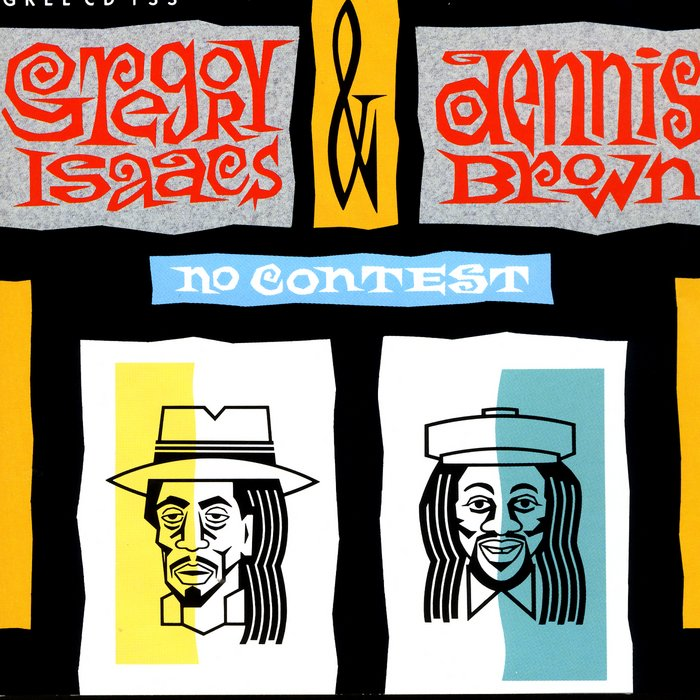 "GREGORY ISAACS & DENNIS BROWN - ""NO CONTEST"" (1989)"