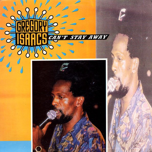 "GREGORY ISAACS - ""CAN'T STAY AWAY"" (1992)"
