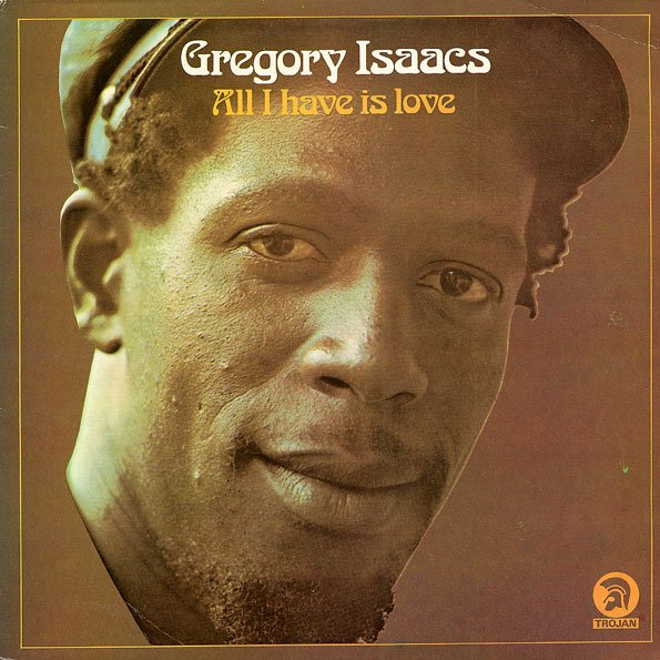"""GREGORY ISAACS - """"ALL I HAVE IS LOVE"""" (1974)"""