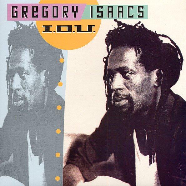 "GREGORY ISAACS - ""I.O.U."" (1989)"