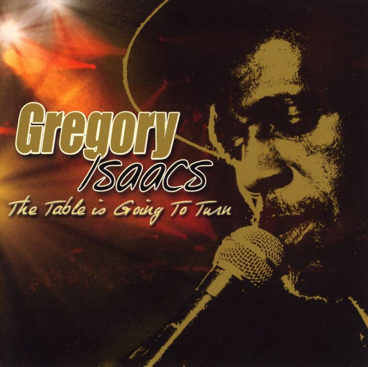 "GREGORY ISAACS - ""THE TABLE IS GOING TO TURN"" (2004)"