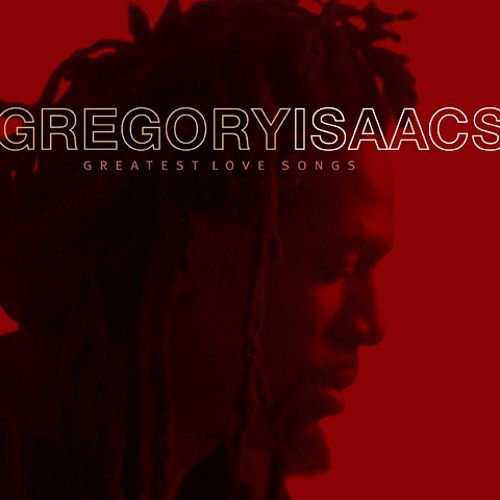"GREGORY ISAACS - ""GREATEST LOVE SONGS"" (compilation)"