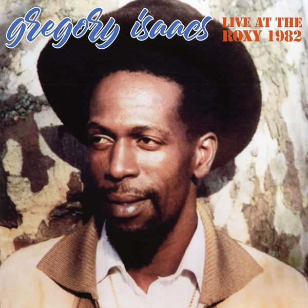 GREGORY ISAACS - LIVE AT THE ROXY THEATRE 1982