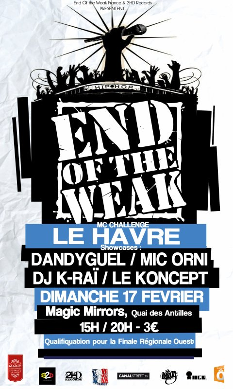 Concours de mc's End Of the Weak + showcase du KONCEPT, Dandyguel, Mic Orni & Dj K-Raï