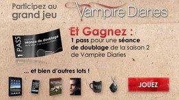 Gagnez un pass pour le doublage de Vampire Diaries, des iPads, des iPhones et plein d'autres cadeaux