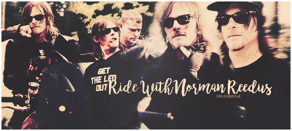 Darylicious-TWD. Normaan Reedus ♥ RIDE WITH NORMAN REEDUS.