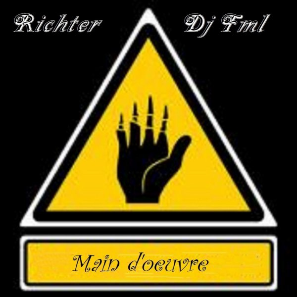 main d'oeuvre - Richter & Dj Fml