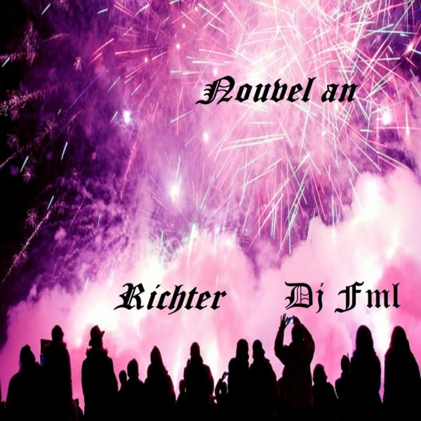 Nouvel An - Richter & Dj Fml