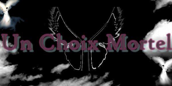 ♣ Un Choix Mortel ♣