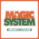 Ambiance à l'africaine de Magic System sur Skyrock