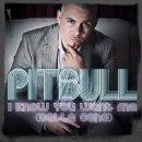 I know you want me de Pitbull sur Skyrock