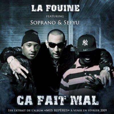 Ca fait mal  de La Fouine feat. Soprano. Sefyu  sur Skyrock