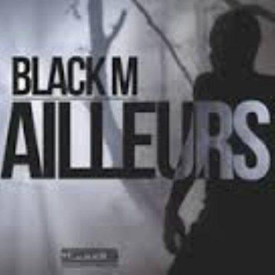 Ailleurs de Black M sur Skyrock