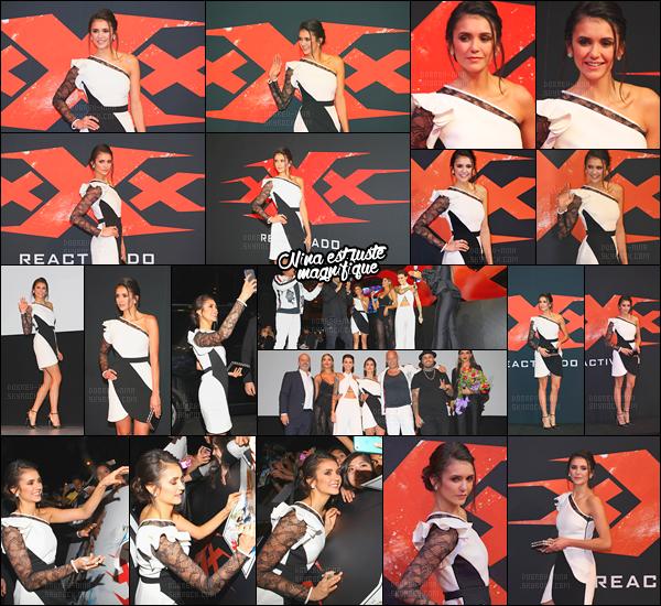 05/01/17: Miss. Nina s'est rendue à la l'avant première mondiale de «  xXx: Return of Xander Cage »  au Mexique. Nina m'éblouie tellement, j'adore tout, la tenue, la coiffure et le make-up? Un énormément top car miss Dobrev est tellement magnifique waww !