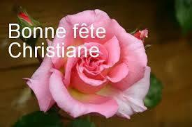 Bonne fête aux Christian, Christiane, et tous leurs dérivés,,,,,,,,,bisous