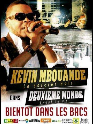 """KEVIN MBOUANDE le sorcier noir annonce la sortie de son album solo """" Deuxieme monde"""""""