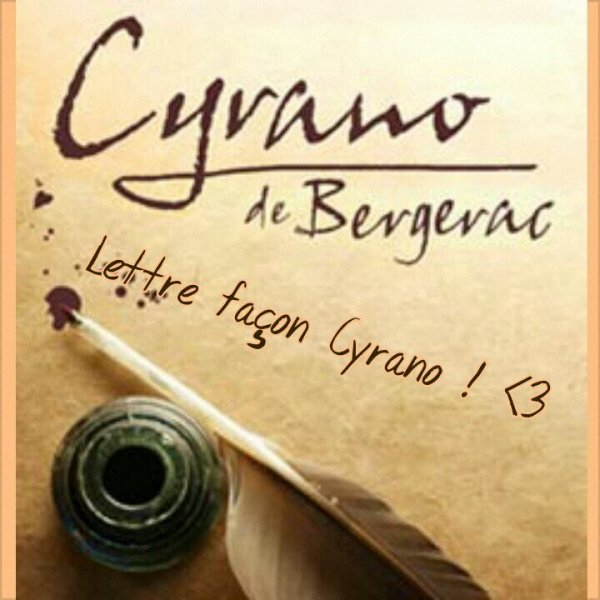 Lettre façon Cyrano !