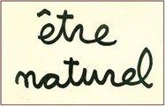 etre naturel!