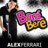ALEX FERRARI_Bara béré_VERSION_MAXII_Dj_Vin'S (2012)
