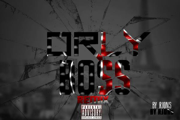ORLY BOSS remix L'kev , St4, Kvn, R jons, AD , TO Despi, Ckemeri, Mekton, Lax (2012)