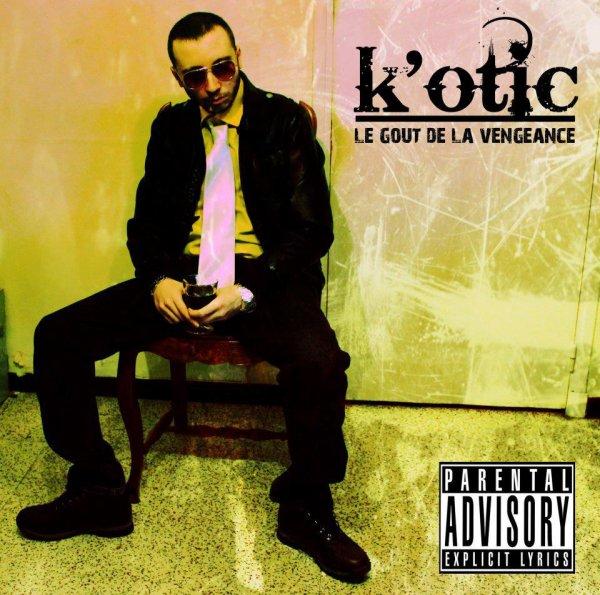 K'otic  album : Le gout de la vengeance .
