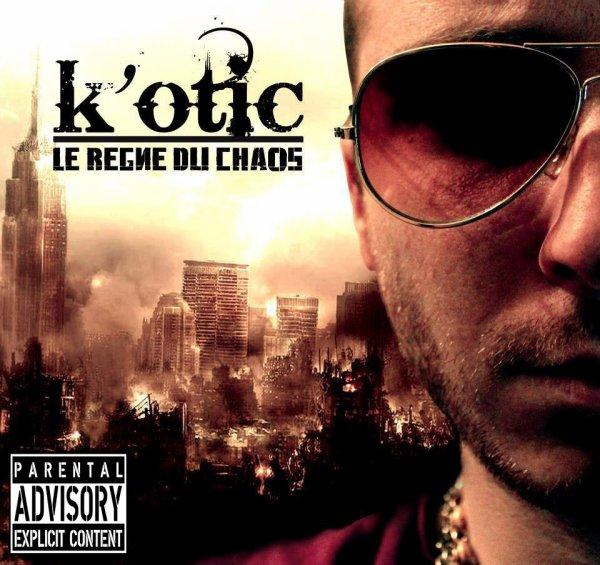 k'otic album : Le règne du chaos .