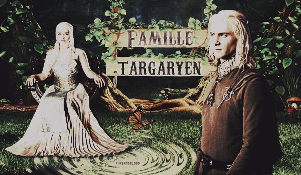 ► Famille Targaryen ᘚ sur FiireAndBlood.skyrock.com>> Clique ici pour voir la déco non décalée <<