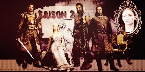 ► Game of Thrones Saison 2 - Sommaire ᘚ sur FiireAndBlood.skyrock.com>> Clique ici pour voir la déco non décalée <<