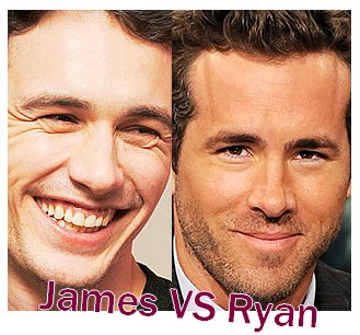 James Franco VS Ryan Reynolds