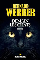 """A s'offrir ou à offrir, pour les amoureux des chats: """"Demain les chats"""" de Bernard Werber"""