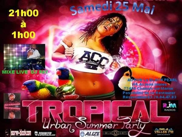 @blacknight972: Samedi 25 mai de 21 a 1h au black pearl champs sur marne Soirée tropical urban Summer party mixé par Dj pat