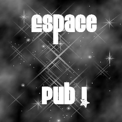 Espace pub!!!