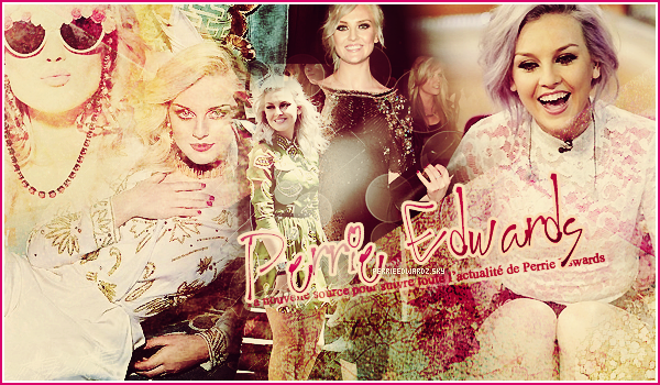 . ✈ BIENVENUE SUR PERRIEEDWARDZ ! TA SOURCE POUR SUIVRE L'ACTU DE PERRIE EDWARDS.   ▪▪▪ A travers candids, events, photoshoots et autres, suis le train-train quotidien de PerrieEdwards..