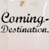 Coming-Destination