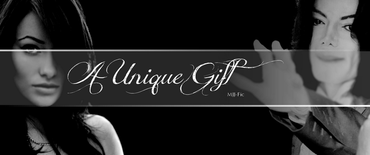 """A Unique Gift"", by MJJ-Fic."