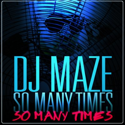Drop So Many Times By Dj Maze (2011)
