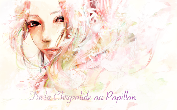 Fiction n°58 : De la Chrysalide au Papillon
