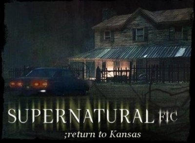 Fanfiction Supernatural fic : return to Kansas. N°4