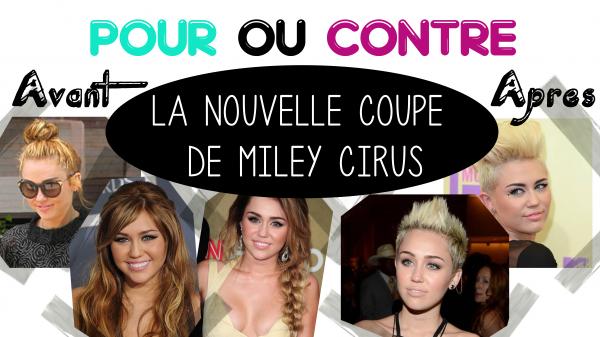 Pour ou Contre: La nouvelle coupe de Miley Cirus