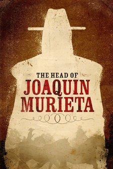Joaquin Murrieta, le Robin des Bois de l'El Dorado