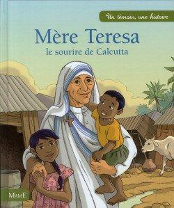 Mère Teresa, une vie au service des plus faibles
