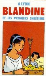 Blandine, une chrétienne de Lyon face à un contexte défavorable
