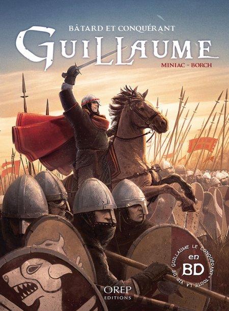 Guillaume, du bâtard au conquérant