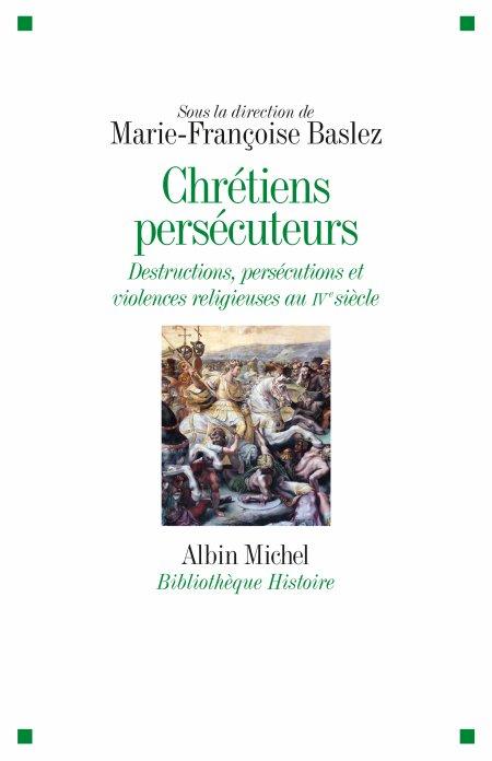 Les chrétiens persécuteurs ?