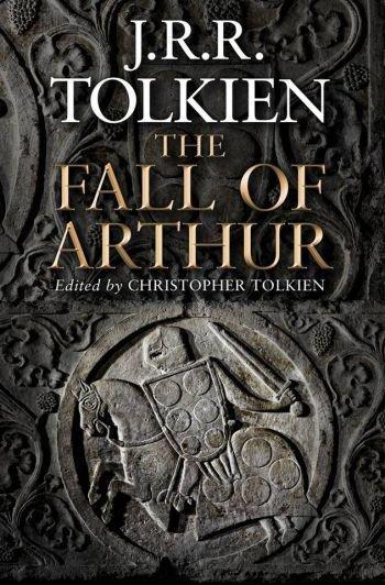 La Chute d'Arthur : le poème arthurien de Tolkien inspiré par la Première Guerre mondiale