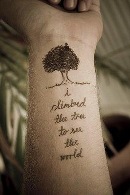 """Très original !  """"j'ai grimpé dans l'arbre pour voir le monde"""""""