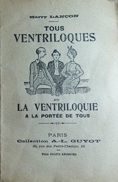 Harry Lançon - Tous ventriloques - 1912 - Cat: livres anciens ventriloquie